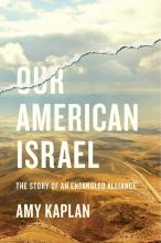 Book cover: Our American Israel: The Story of an Entangled Alliance
